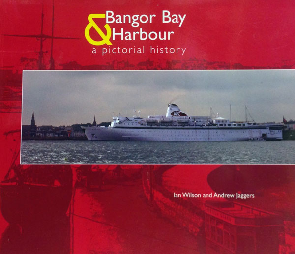 Cover of Bangor Bay and Harbour: A Pictorial History