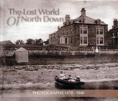 Cover of The Lost World of North Down: Photographs 1870-1940