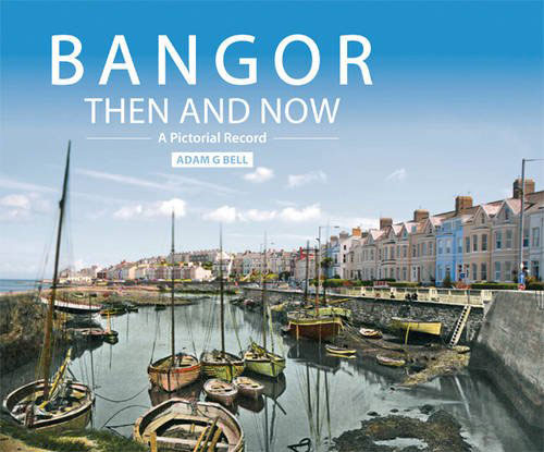 Cover of Bangor Then and Now: A Pictorial Record