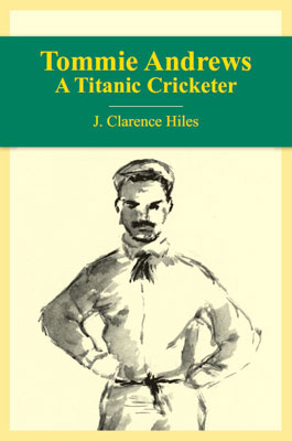 Cover of Tommie Andrews - A Titanic Cricketer