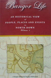 Cover of Bangor Life - an Historical View of People, Places and Events in North Down: Volume 1