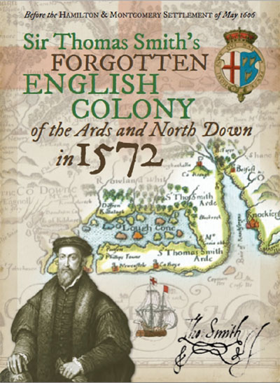 Cover of Sir Thomas Smith's Forgotten English Colony of the Ards and North Down in 1572
